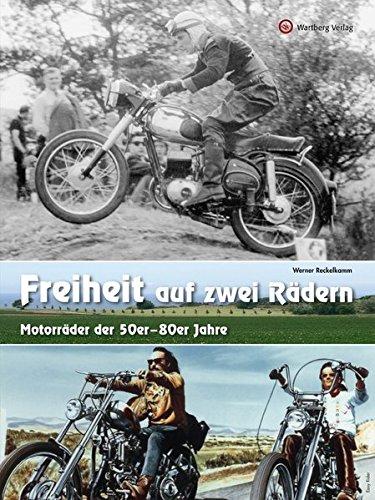 Freiheit auf zwei Rädern - Motorräder der 50er - 80er Jahre