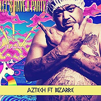 Let's Have a Party (feat. Bizarre)