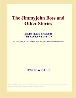 The Jimmyjohn Boss and Other Stories (Webster's French Thesaurus Edition)