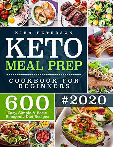 Keto Meal Prep Cookbook For Beginners: 600 Easy, Simple & Basic Ketogenic Diet Recipes (Keto Cookbook) 1