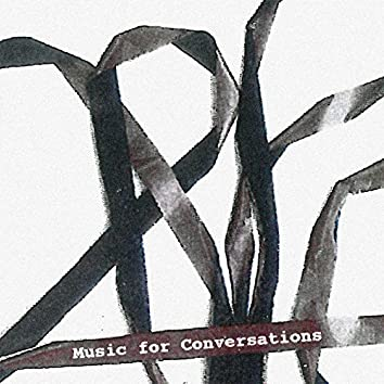 Music for Conversations