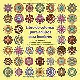 Libro de colorear para adultos para hombres 100 Mandalas - Como un atomo, el deseo es tan explosivo como la fuerza creativa.