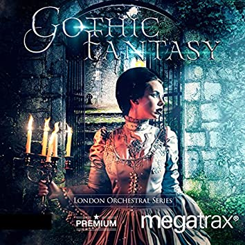 Gothic Fantasy: Orchestral Cinematic Blockbusters