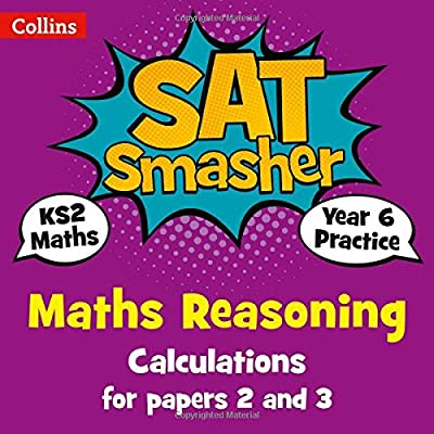 Year 6 Maths Reasoning - Calculations for papers 2 and 3: 2019 tests (Collins KS2 SATs Smashers) from Collins