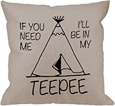 HGOD Designs Throw Pillow Case If You Need Me Ill Be in My Teepee Cotton Linen Square Cushion Cover Standard Pillowcase for Men Women Kids Home Decorative Sofa Bedroom Livingroom 18 x 18 inch