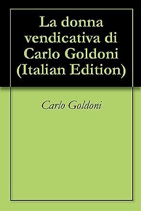 La donna vendicativa di Carlo Goldoni