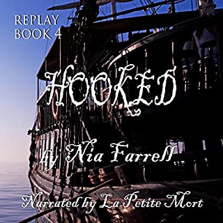 Hooked     Replay, Book 4              By:                                                                                                                                 Nia Farrell                               Narrated by:                                                                                                                                 La Petite Mort                      Length: 2 hrs and 29 mins     24 ratings     Overall 4.7