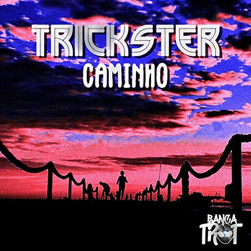Trickster & Banca Trot