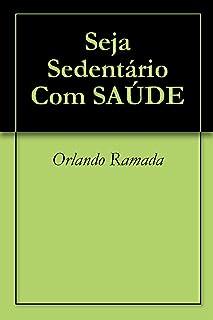 Seja Sedentário Com SAÚDE (Portuguese Edition)