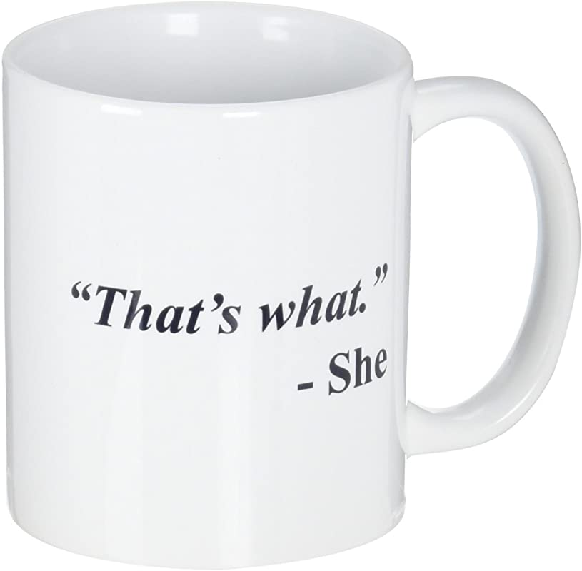 A Mug To Keep Designs That S What She Office Funny White Coffee Mug 11 Ounces