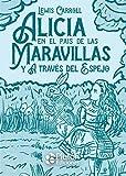 Alicia En El País De Las maravillas y A Través Del Espejo: 0 (Platino Clásicos Ilustrados)