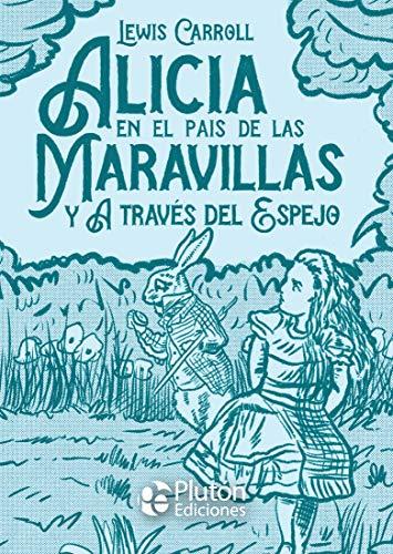 Alicia En El País De Las maravillas y A Través Del Espejo:...
