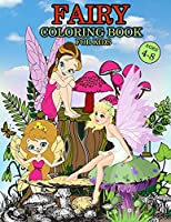 Fairy Coloring Book For Kids Ages 4-8: Great Fairy Book for Girls and Kids, Wonderful Tooth Fairy Coloring Book for Little Girls and Toddlers who love to play and enjoy with fairies