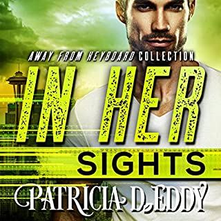 In Her Sights     Away from Keyboard, Book 2              By:                                                                                                                                 Patricia D. Eddy                               Narrated by:                                                                                                                                 Aiden Snow,                                                                                        Grace Grant                      Length: 6 hrs and 30 mins     1 rating     Overall 5.0