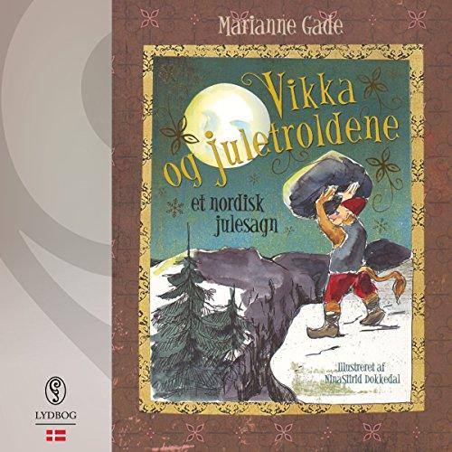 Vikka og juletroldene (Danish Edition) audiobook cover art