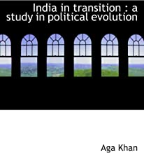 India in transition : a study in political evolution