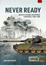 Never Ready: Nato's Flexible Response Strategy, 1968-1989