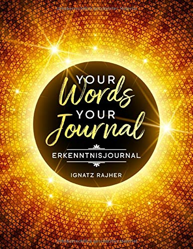 Your Words - Your Journal: Erkenntnisjournal | ca. DIN A4