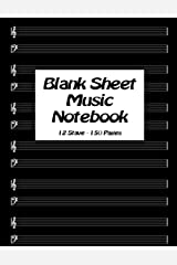 Blank Sheet Music Notebook ~ Manuscript Paper Notebook for Musicians ~ Large Print ~ 12 Stave ~ Composition Book ~ Makes A Great Gift Paperback