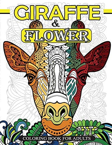 Giraffe Flower Coloring Book For Adults Giraffe Coloring Book and Flowers Patterns for Relaxation product image