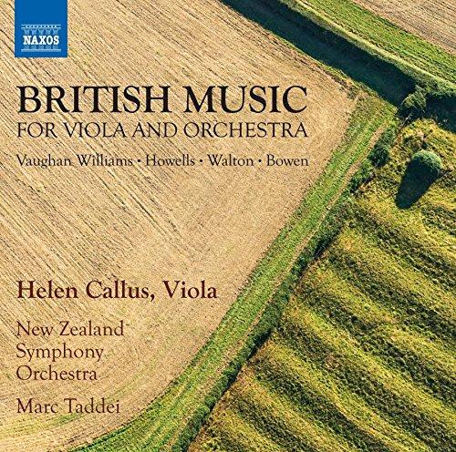 Viola and Orchestra Music (Britain) - Vaughan Williams, R. / Howells, H. / Walton, W. / Bowen, Y. (Callus, New Zealand Symphony, Taddei)