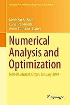Numerical Analysis and Optimization: NAO-III, Muscat, Oman, January 2014 (Springer Proceedings in Mathematics & Statistics Book 134)