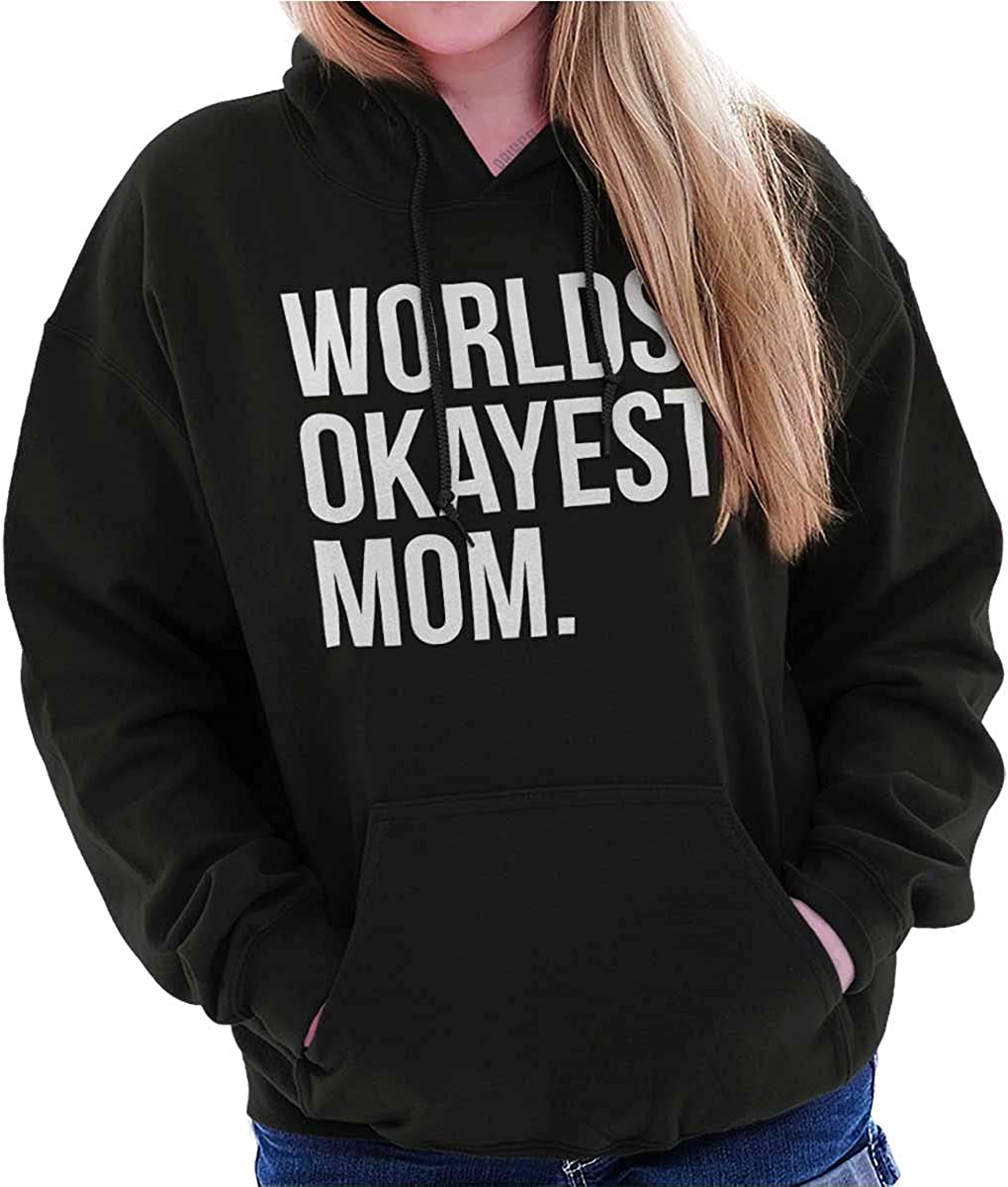 World. Okayest. Mom. Funny Family Sweatshirt Direct sale of manufacturer It is very popular Hoodie Women