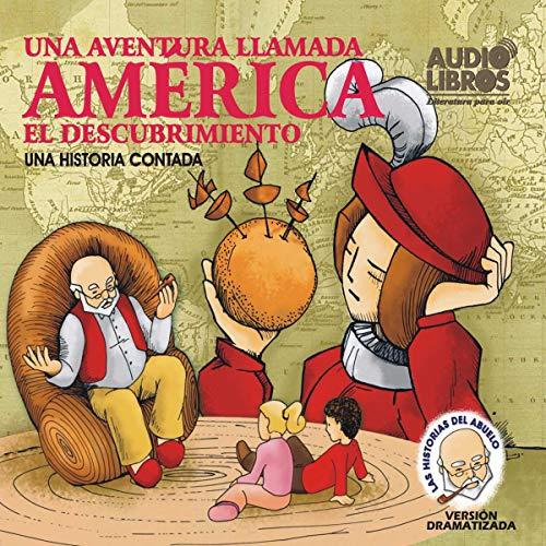 Una Aventura Llamada America, El Descubrimiento (Texto Completo) [A Story Called America ] audiobook cover art