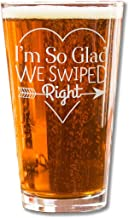 Everything Etched Personalized Pint Beer Glass/Custom Beer Glass with Laser Engraving/We Swiped Right - Monogrammed on Glass/Barware Gifts for all occasions / 16 oz