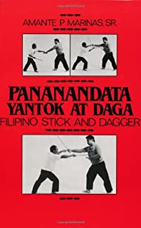Pananandata Yantok At Daga: Filipino Stick And Dagger