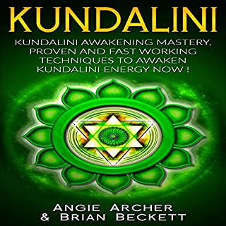 Kundalini     Kundalini Awakening Mastery, Proven and Fast Working Techniques to Awaken Kundalini Energy Now!              By:                                                                                                                                 Angie Archer,                                                                                        Brian Beckett                               Narrated by:                                                                                                                                 Paul Stefano                      Length: 1 hr and 48 mins     19 ratings     Overall 3.9