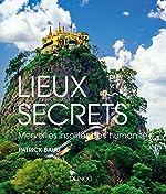 Lieux secrets - Merveilles insolites de l'humanité - Merveilles insolites de l'humanité de Patrick Baud