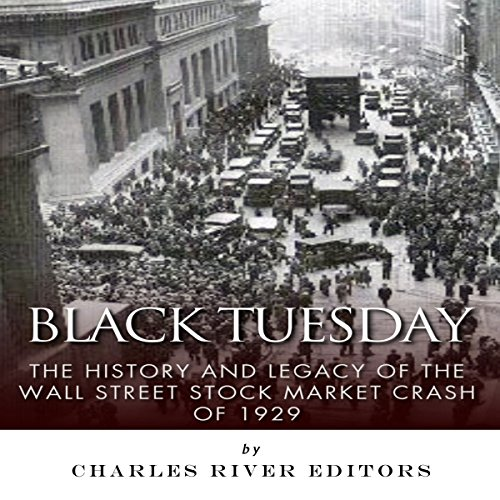Black Tuesday: The History and Legacy of the Wall Street Stock Market Crash of 1929 audiobook cover art