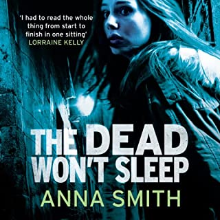 The Dead Won't Sleep     Rosie Gilmour, Book 1              By:                                                                                                                                 Anna Smith                               Narrated by:                                                                                                                                 Sarah Barron                      Length: 8 hrs and 24 mins     653 ratings     Overall 4.3