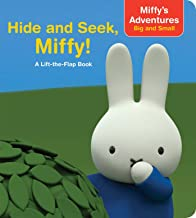 Hide and Seek, Miffy!: A Lift-the-Flap Book (Miffy's Adventures Big and Small)