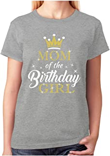 Mom of The Birthday Girl Outfit Mommy Women T-Shirt