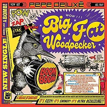 Big Fat Woodpecker