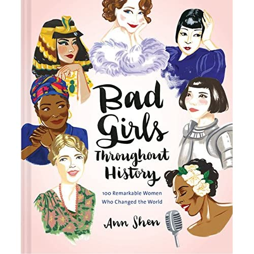 Bad Girls Throughout History: (Women in History Book, Book of Women Who Changed the World)