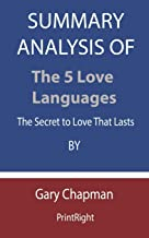 Summary Analysis Of The 5 Love Languages: The Secret to Love That Lasts By Gary Chapman