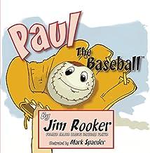 Paul the Baseball (Jim Rooker Books)
