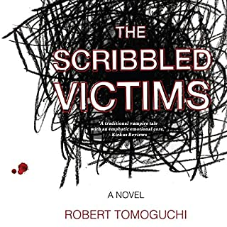 The Scribbled Victims                   By:                                                                                                                                 Robert Tomoguchi                               Narrated by:                                                                                                                                 Laura Bannister                      Length: 9 hrs and 3 mins     Not rated yet     Overall 0.0