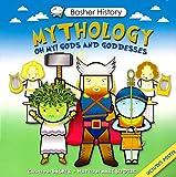 Mythology: Oh My! Gods and Goddesses (Brasher History)