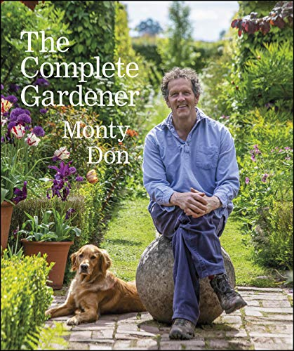 The Complete Gardener: A Practical, Imaginative Guide to Every Aspect of Gardening (English Edition)