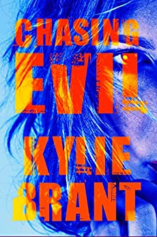 Chasing Evil (Circle of Evil Book 1) by [Kylie Brant]