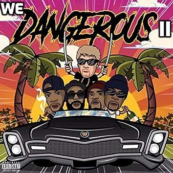 We Dangerous II