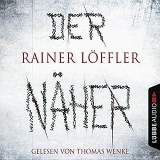 Der Näher     Martin Abel 3              Autor:                                                                                                                                 Rainer Löffler                               Sprecher:                                                                                                                                 Thomas Wenke                      Spieldauer: 12 Std. und 46 Min.     706 Bewertungen     Gesamt 4,5