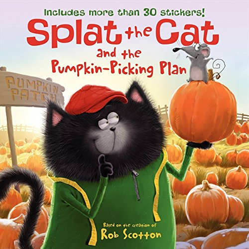 Splat the Cat and the Pumpkin-Picking Plan: Includes More Than 30 Stickers!