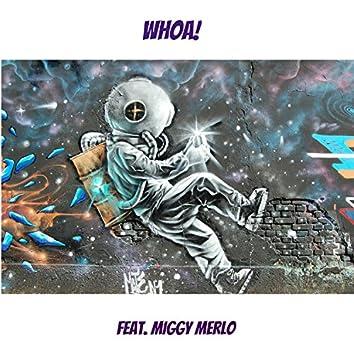 Whoa (feat. Miggy Merlo)