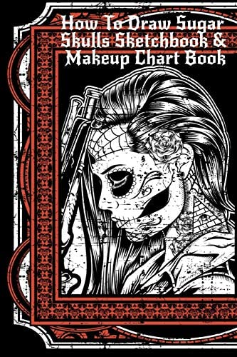How To Draw Sugar Skulls Sketchbook Makeup Chart Book Tatoo Artist Sketch Book For Drawing Dia product image