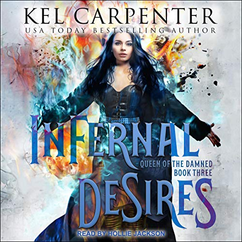 Infernal Desires     Queen of the Damned, Book 3              By:                                                                                                                                 Kel Carpenter                               Narrated by:                                                                                                                                 Hollie Jackson                      Length: 6 hrs and 34 mins     4 ratings     Overall 4.8